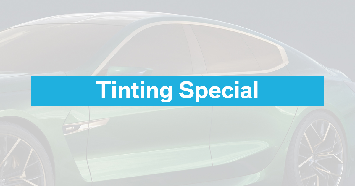 Tinting Special